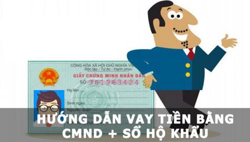 Vay tiền bằng cmnd và hộ khẩu