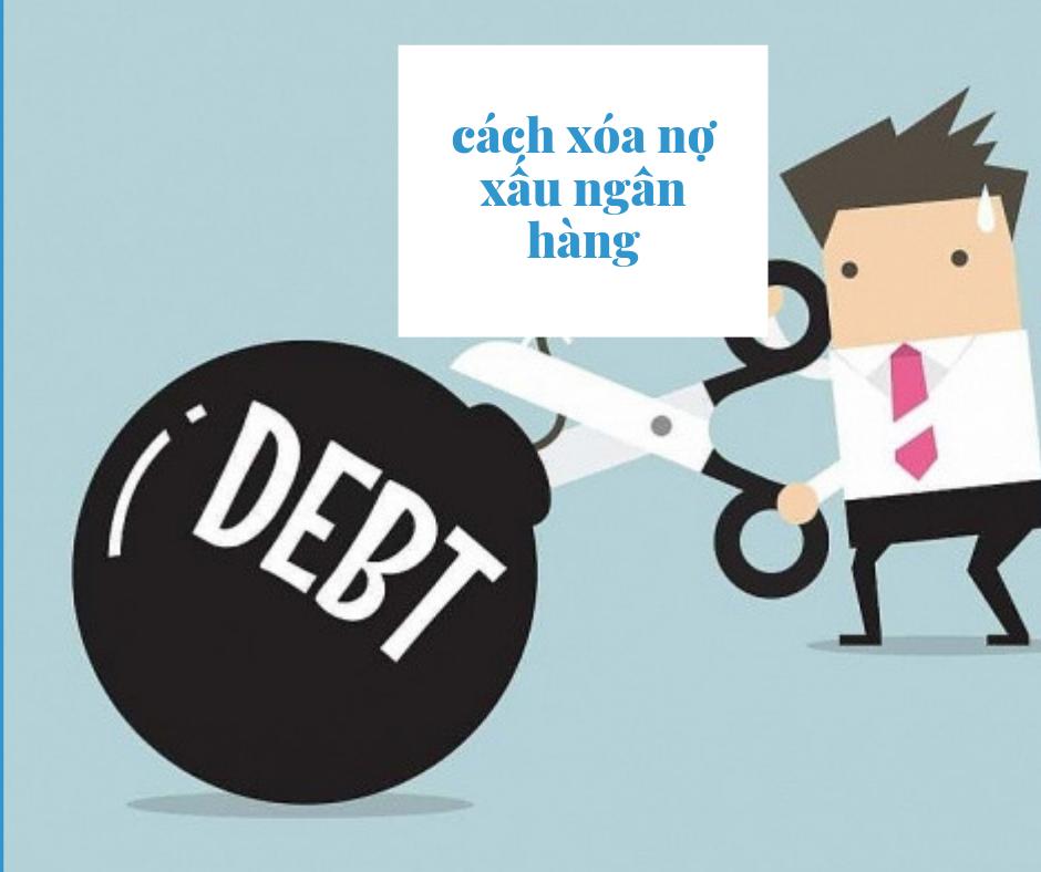 cách xóa nợ xấu ngân hàng